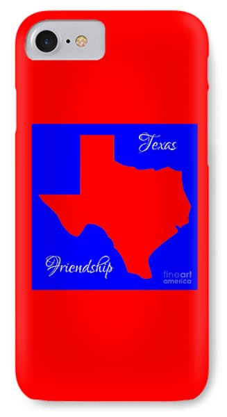 Texas Map In State Colors Blue White And Red With State Motto Friendship Phone Case by Rose Santuci-Sofranko