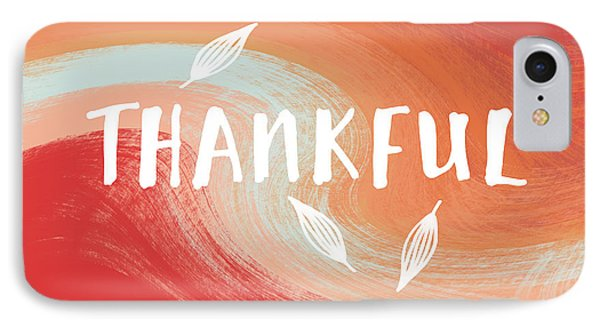 Thankful- Art By Linda Woods IPhone Case by Linda Woods