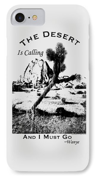 The Desert Is Calling And I Must Go - Black IPhone Case