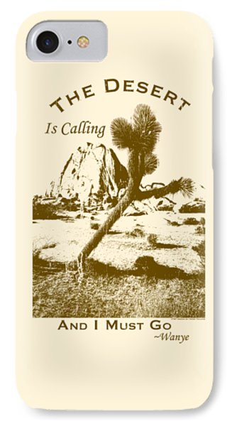 The Desert Is Calling And I Must Go - Brown IPhone Case