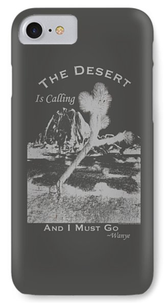 The Desert Is Calling And I Must Go - Gray IPhone Case