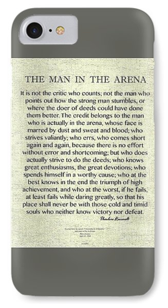 The Man In The Arena Quote By Theodore Roosevelt On Raw Linen IPhone Case by Desiderata Gallery