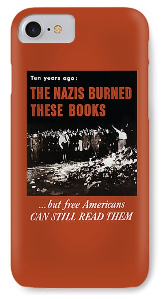 The Nazis Burned These Books Phone Case by War Is Hell Store