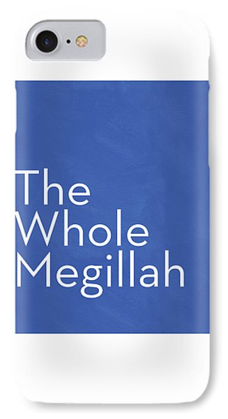 The Whole Megillah- Art By Linda Woods IPhone Case by Linda Woods