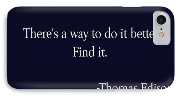 Thomas Edison Quote IPhone Case by Trudy Clementine