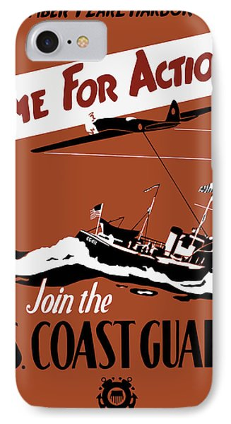 Time For Action - Join The Us Coast Guard Phone Case by War Is Hell Store