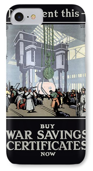 To Prevent This - Buy War Savings Certificates Phone Case by War Is Hell Store