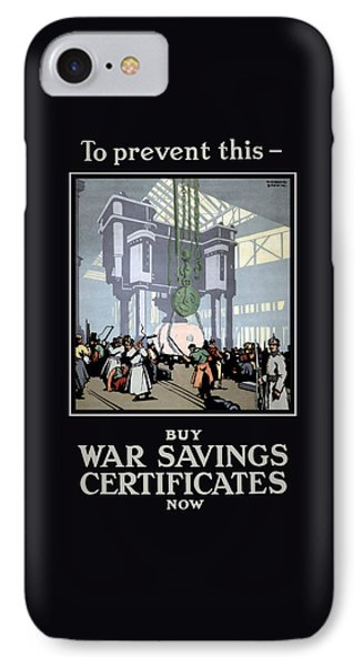 To Prevent This - Buy War Savings Certificates IPhone Case