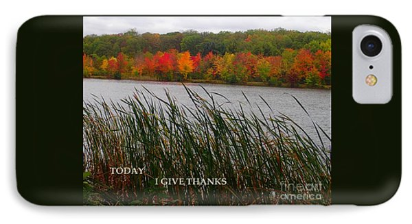 Today I Give Thanks IPhone Case by Christina Verdgeline