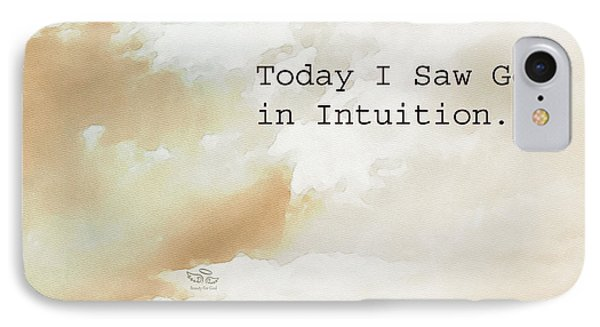 Today I Saw God In Intuition IPhone Case by Beauty For God