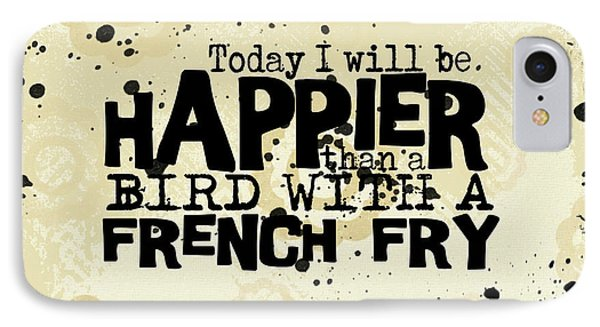 Today I Will Be Happier IPhone Case