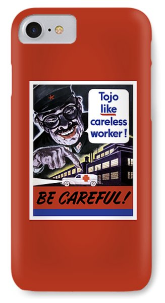 Tojo Like Careless Workers - Ww2 IPhone Case by War Is Hell Store