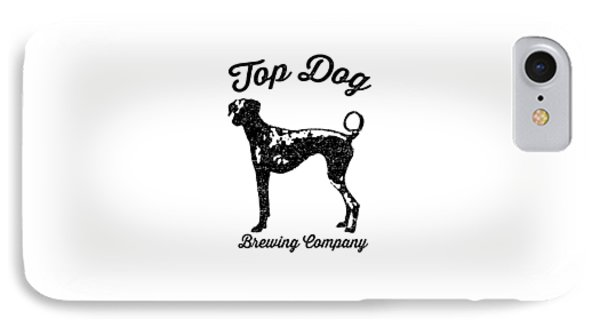 Top Dog Brewing Company Tee IPhone Case by Edward Fielding