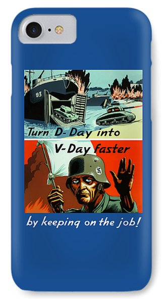 Turn D-day Into V-day Faster  IPhone Case