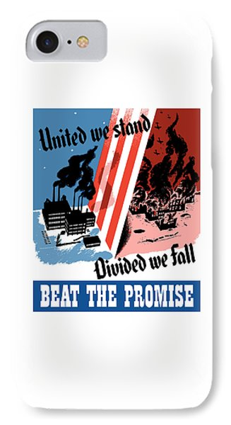 United We Stand Divided We Fall Phone Case by War Is Hell Store