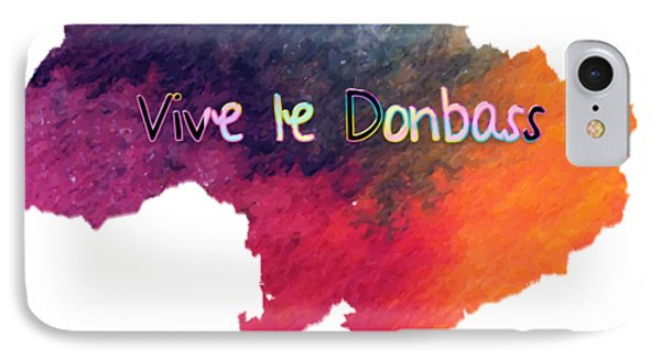 Vive Le Donbass IPhone Case by Elaine Ossipov