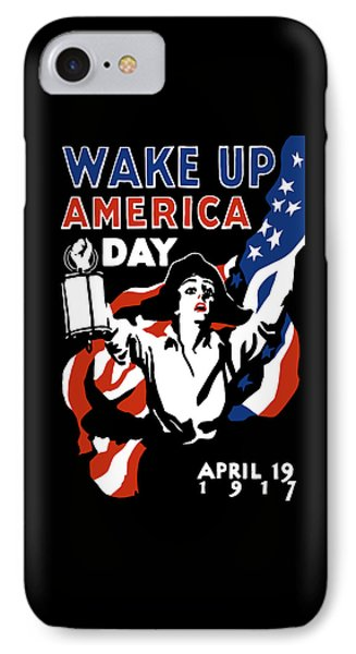 Wake Up America Day - Ww1 IPhone Case by War Is Hell Store