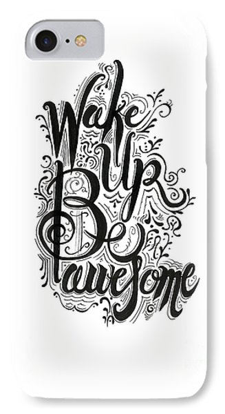 IPhone Case featuring the drawing Wake Up Be Awesome by Cindy Garber Iverson
