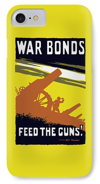 War Bonds Feed The Guns IPhone Case