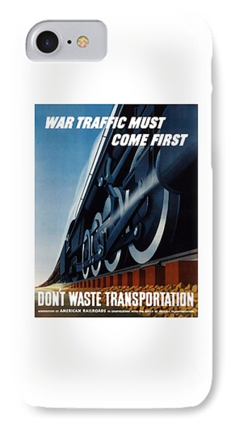 Train iPhone 7 Case - War Traffic Must Come First by War Is Hell Store