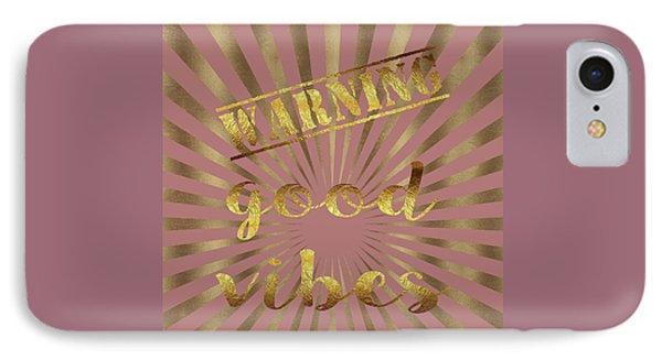 Warning, Good Vibes Typography IPhone Case by Georgeta Blanaru