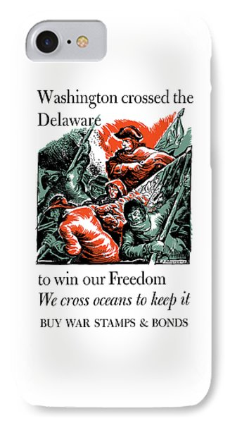 Washington Crossed The Delaware To Win Our Freedom IPhone Case by War Is Hell Store
