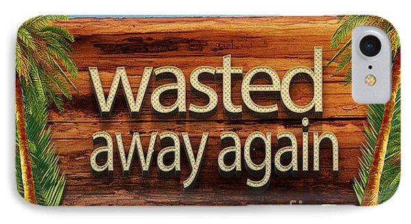 Wasted Away Again Jimmy Buffett IPhone Case by Edward Fielding
