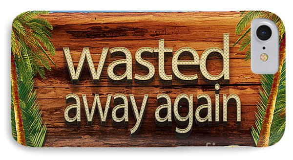Wasted Away Again Jimmy Buffett IPhone Case