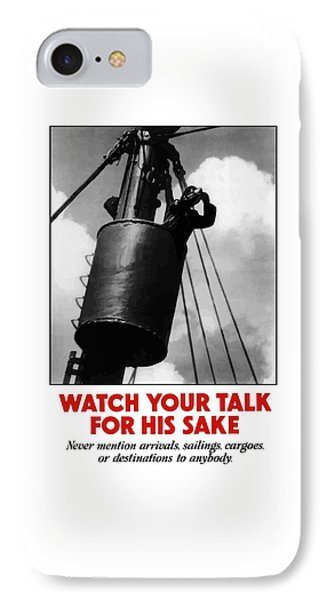Watch Your Talk For His Sake  IPhone Case