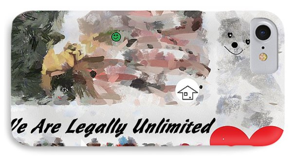 We Are Legally Unlimited World Wide IPhone Case