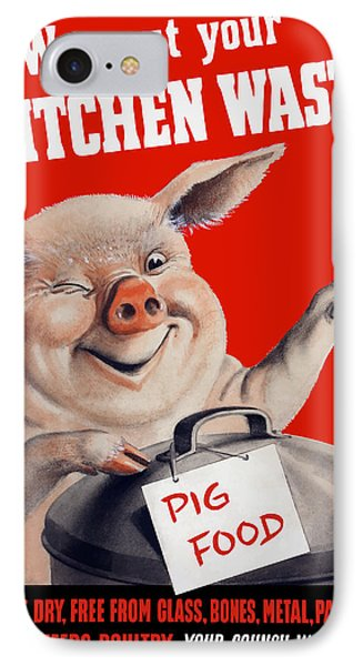 We Want Your Kitchen Waste Pig  Phone Case by War Is Hell Store
