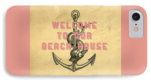 Welcome To Our Beach House IPhone Case by Edward Fielding