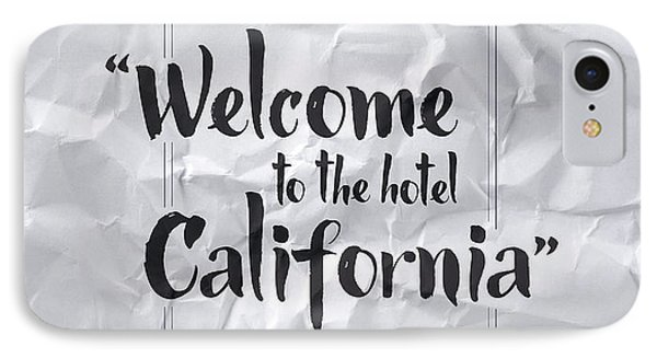 Welcome To The Hotel California IPhone 7 Case by Samuel Whitton
