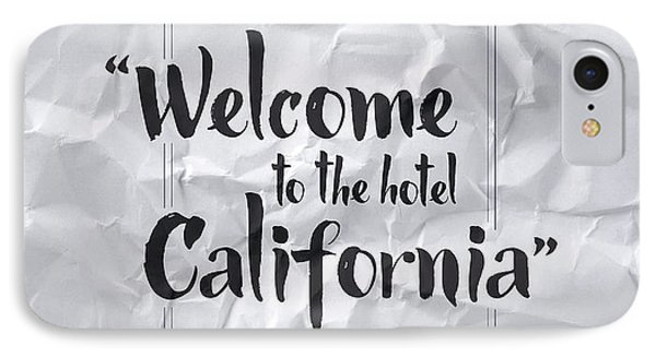 Welcome To The Hotel California IPhone Case by Samuel Whitton