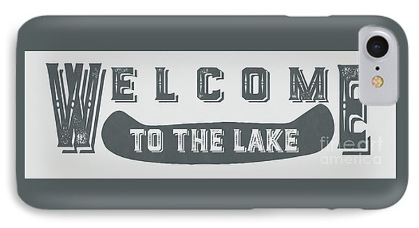 Welcome To The Lake Sign 2 IPhone Case by Edward Fielding
