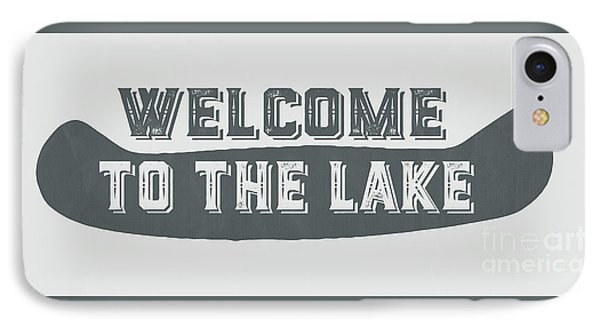 Welcome To The Lake Sign IPhone Case by Edward Fielding