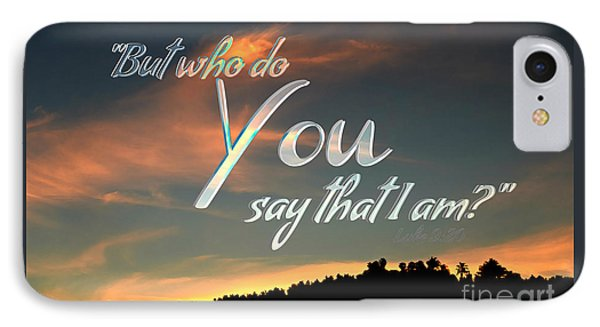 Who Do You Say That I Am IPhone Case by Sharon Soberon