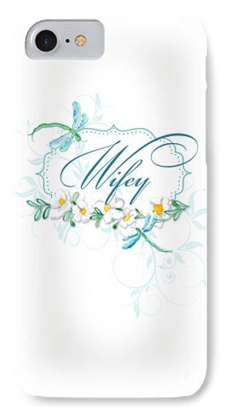 Simple iPhone 7 Case - Wifey New Bride Dragonfly W Daisy Flowers N Swirls by Audrey Jeanne Roberts