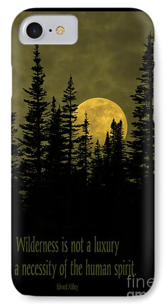 Wilderness Is Not A Luxury IPhone Case