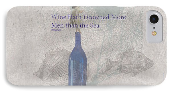 Wine Hath Drown More Men Than The Sea IPhone Case