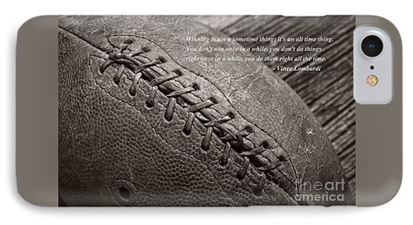 Winning Quote From Vince Lombardi IPhone Case by Edward Fielding