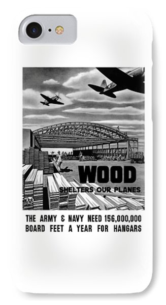 Wood Shelters Our Planes - Ww2 IPhone Case by War Is Hell Store