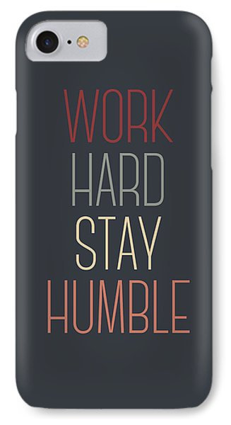 Work Hard Stay Humble Quote IPhone Case by Taylan Apukovska