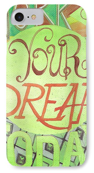 IPhone Case featuring the painting Work On Your Dream by Erin Fickert-Rowland