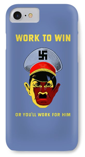 Work To Win Or You'll Work For Him Phone Case by War Is Hell Store