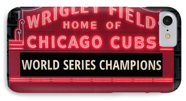Wrigley Field iPhone 7 Case - Wrigley Field Marquee Cubs World Series Champs 2016 Front by Steve Gadomski