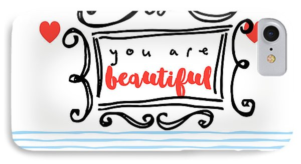 You Are Beautiful IPhone Case