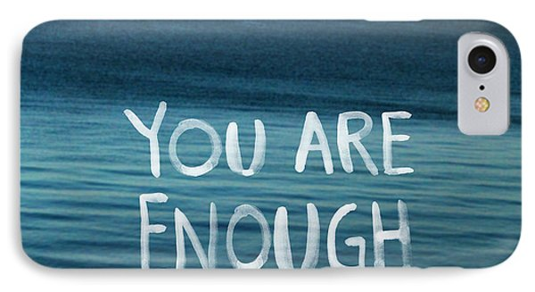 You Are Enough IPhone 7 Case