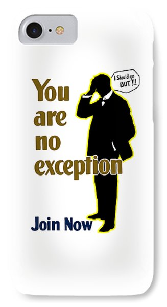 You Are No Exception - Join Now IPhone Case by War Is Hell Store