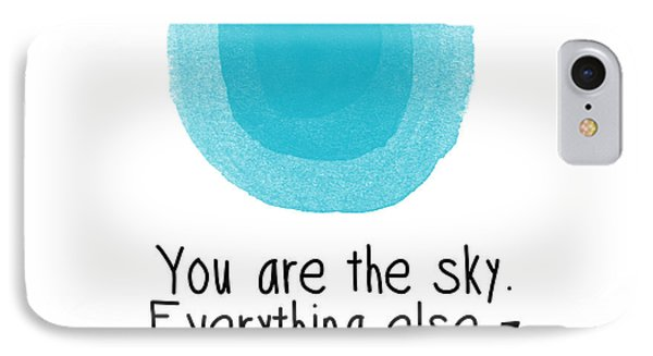 You Are The Sky IPhone Case by Linda Woods